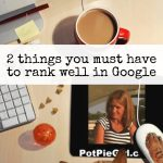 Ranking in Google – The 2 Things You Need