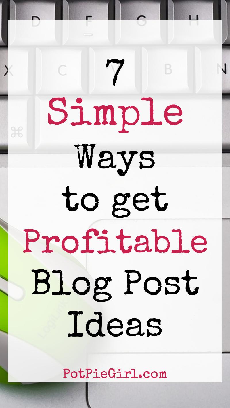 Unique and easy ways to find profitable blog post topics - from PotPieGirl.com