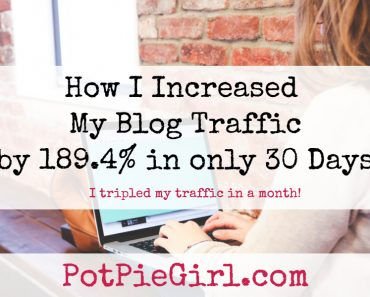How I tripled my Blog Traffic in only 30 days - from PotPieGirl.com