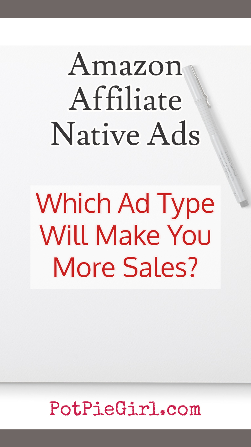 Amazon affiliates - wondering which native ad types makes the most sales?  Check out my results after a quarter million ad impressions.