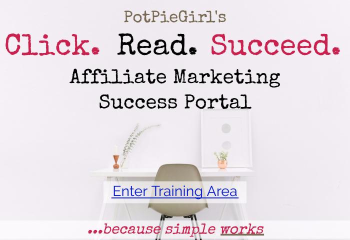 PotPieGirl's Private Membership Site - Click Read Succeed Success Portal for Affiliate Marketers