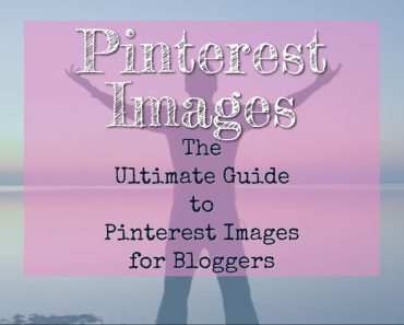 Pinterest Tips for Bloggers: The Ultimate Pinterest Image Tips for Bloggers