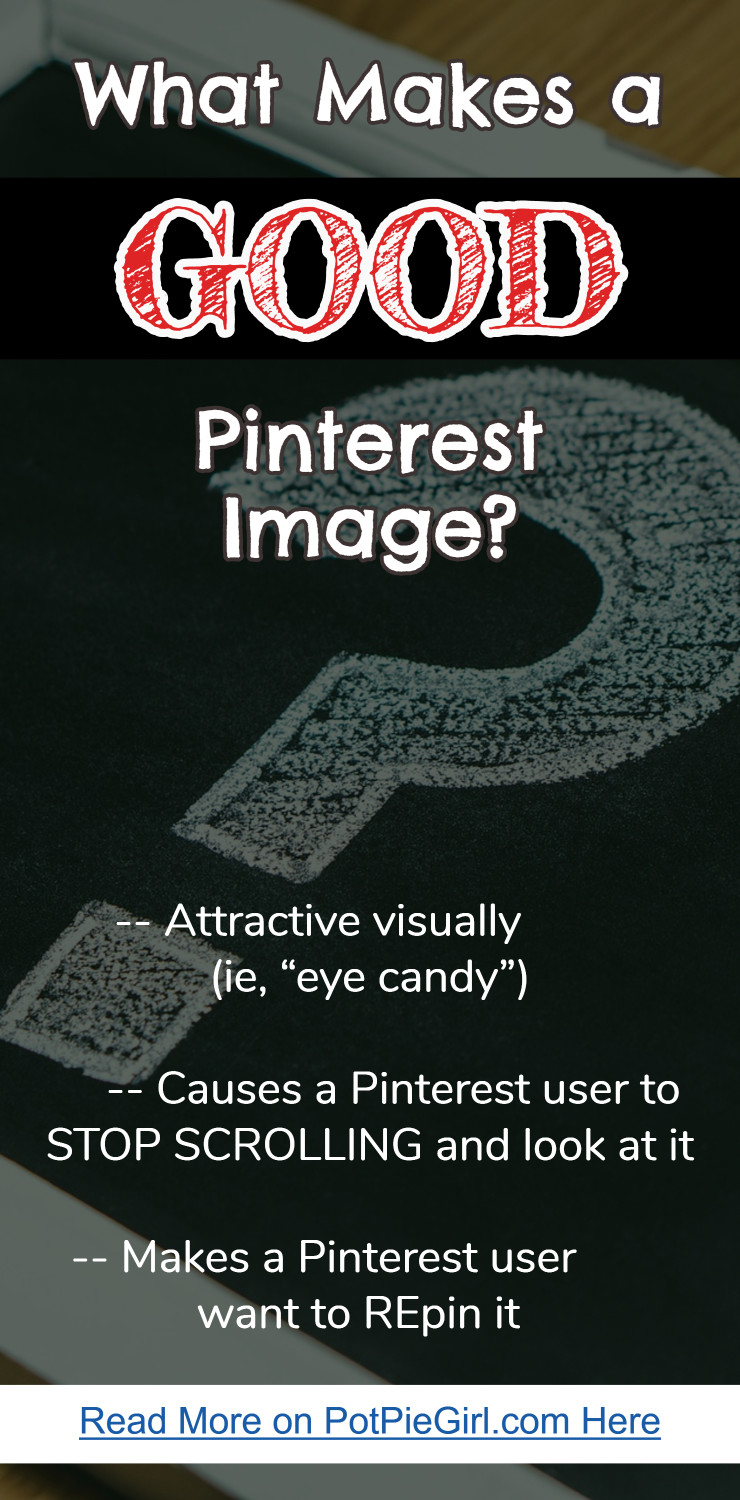 What makes for a really GOOD Pinterest image? Great Pinterest Image tutorial from @potpiegirl