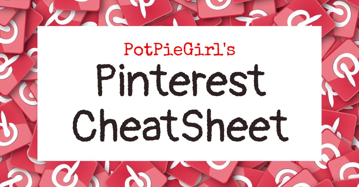 Pinterest CheatSheet from PotPieGirl