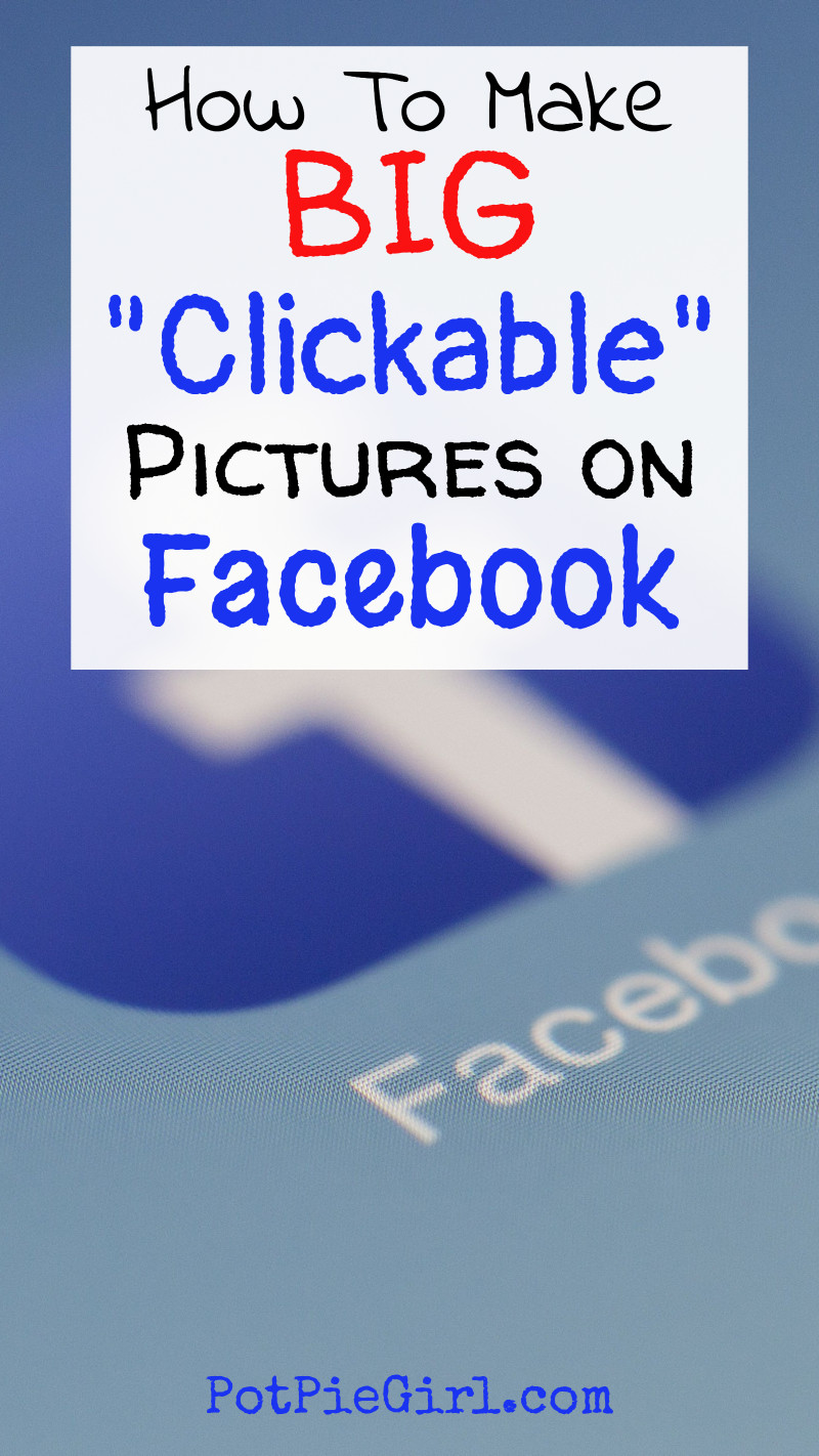 How to share BIG clickable images on Facebook - it's soooo easy! Here's how I do it.