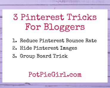 Pinterest Tricks for Bloggers - how to: reduce your bounce rate from Pinterest traffic, hide pin images in your blog post, and a cool Group Board Pinterest trick from @potpiegirl